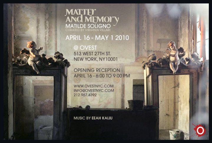 «Matter and Memory» at Ovest, NYC, Apr 2010